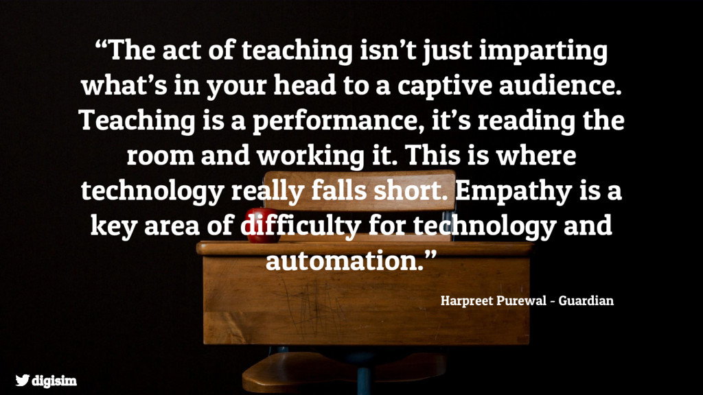 """""""The act of teaching isn't just imparting what'..."""