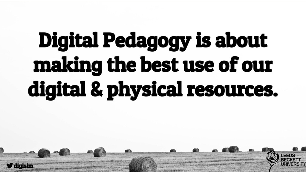 Digital Pedagogy is about making the best use o...