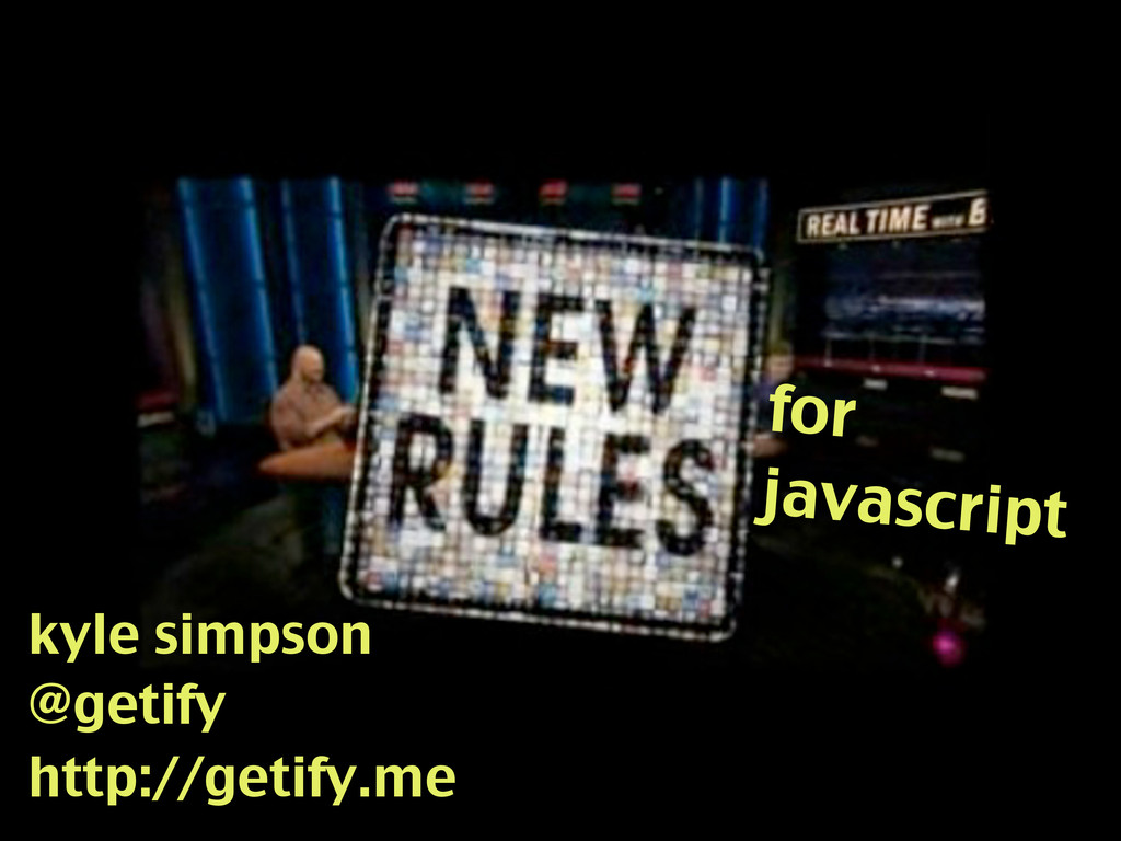 for javascript kyle simpson @getify http://geti...