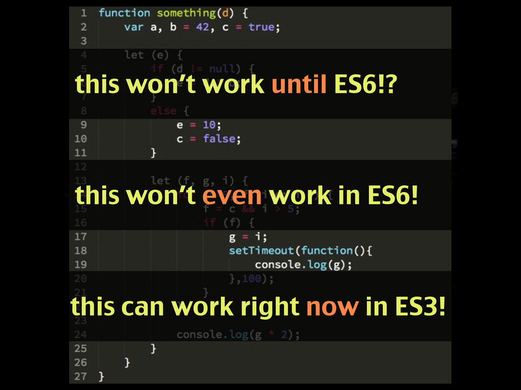 this won't work until ES6!? this won't even wor...