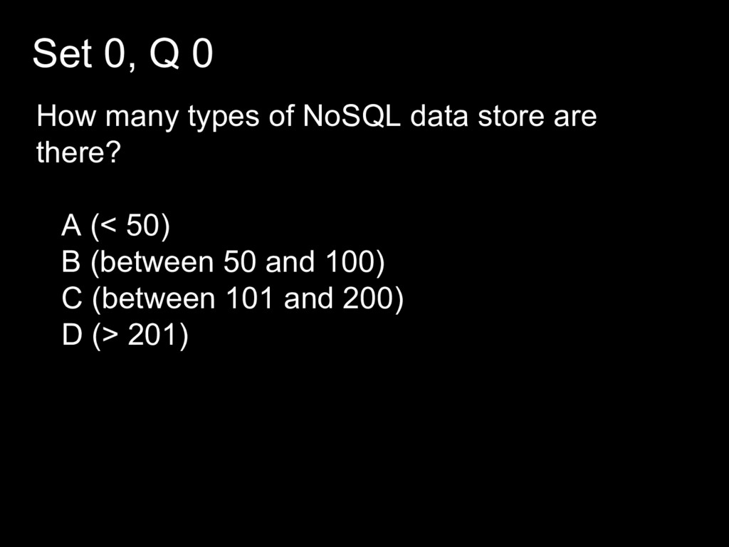 Set 0, Q 0 How many types of NoSQL data store a...
