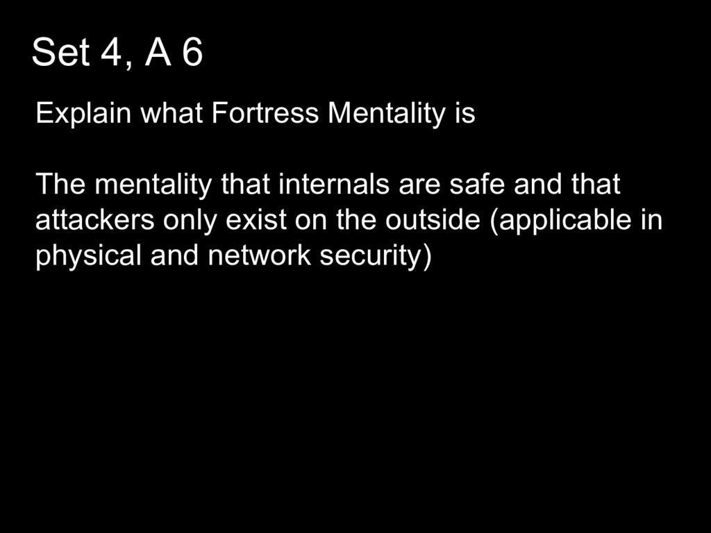 Set 4, A 6 Explain what Fortress Mentality is T...