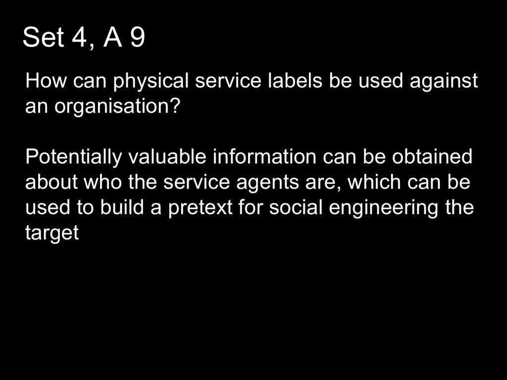 Set 4, A 9 How can physical service labels be u...
