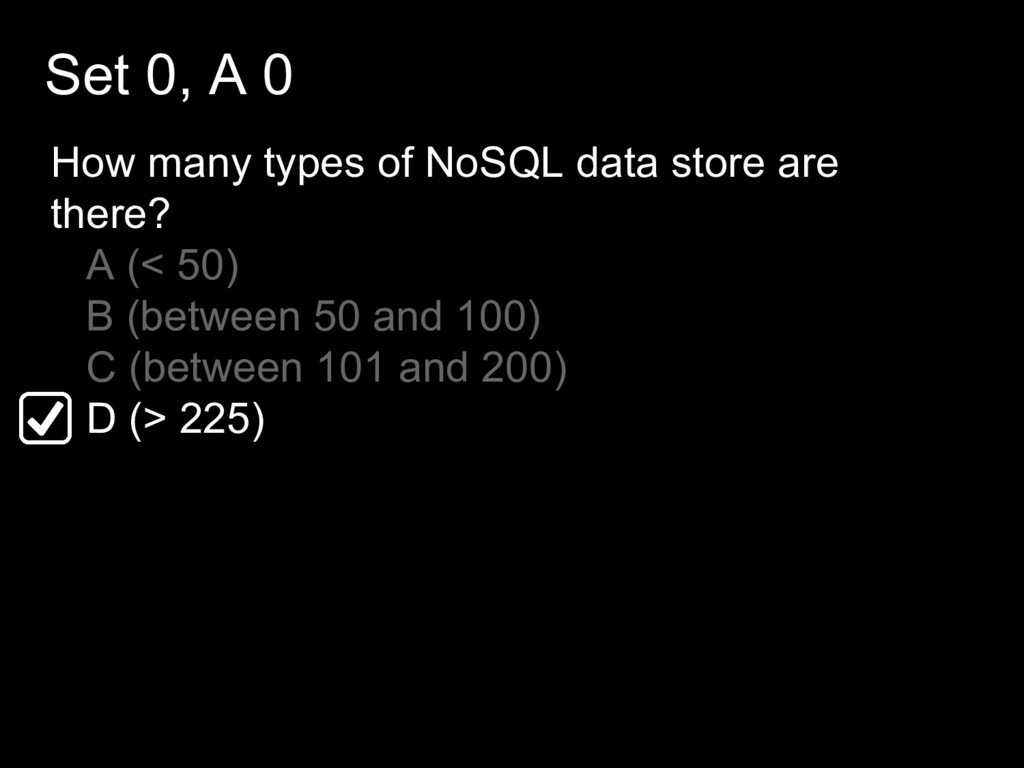 Set 0, A 0 How many types of NoSQL data store a...