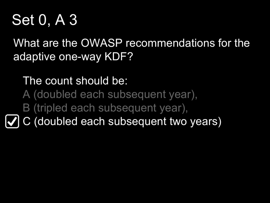 Set 0, A 3 What are the OWASP recommendations f...