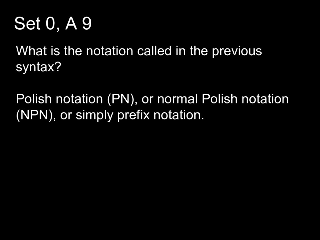 Set 0, A 9 What is the notation called in the p...