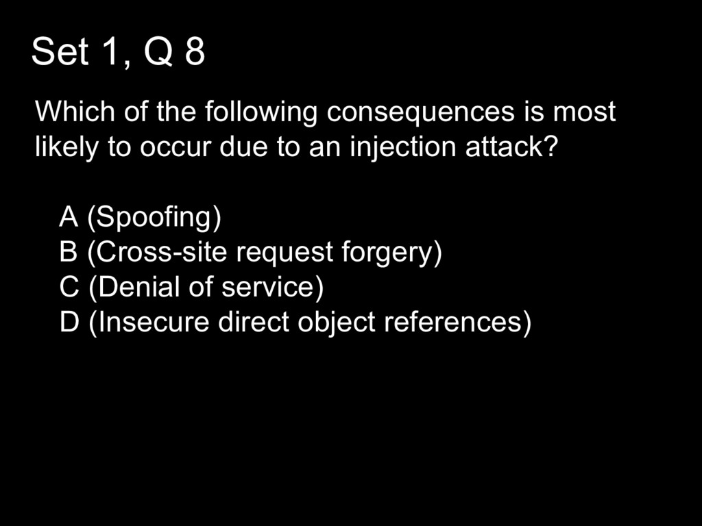 Set 1, Q 8 Which of the following consequences ...