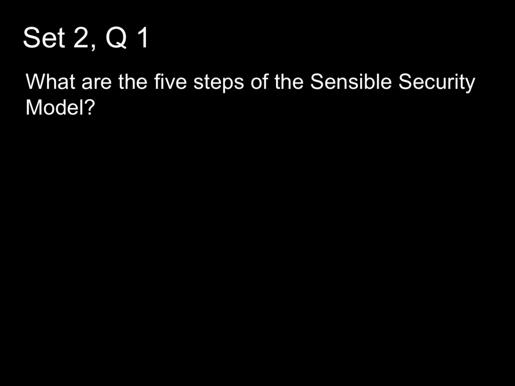 Set 2, Q 1 What are the five steps of the Sensi...