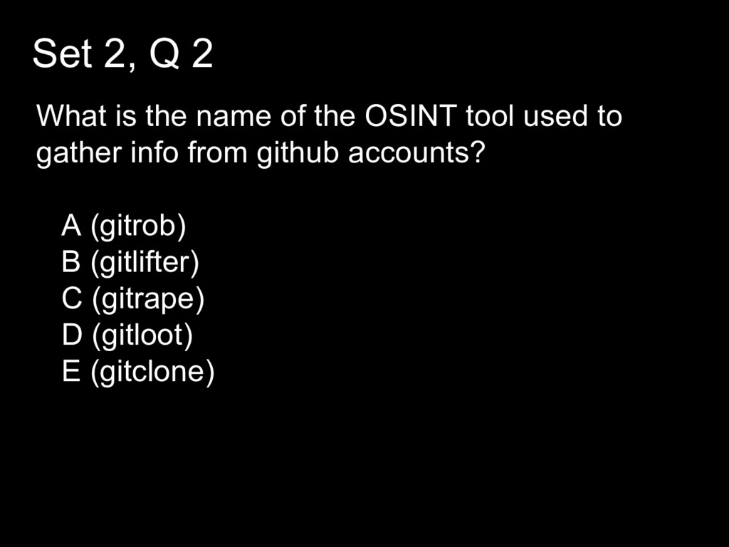 Set 2, Q 2 What is the name of the OSINT tool u...