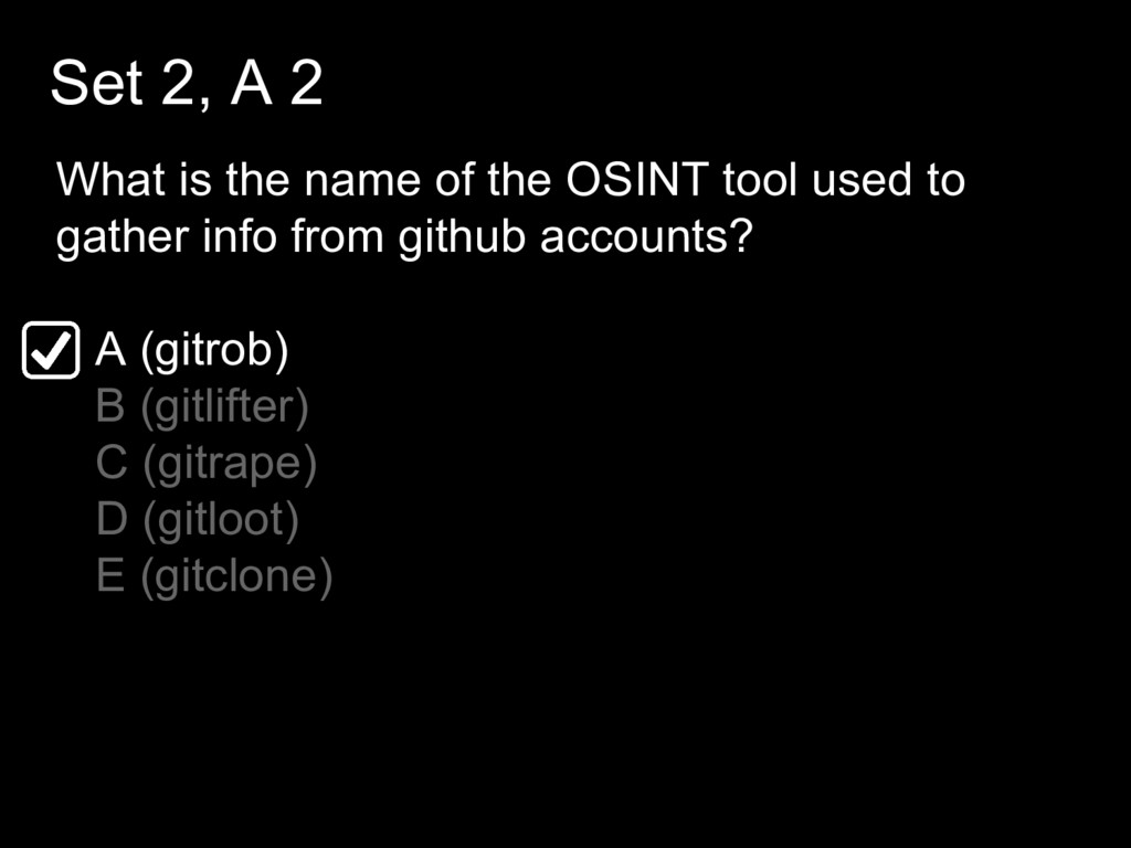 Set 2, A 2 What is the name of the OSINT tool u...