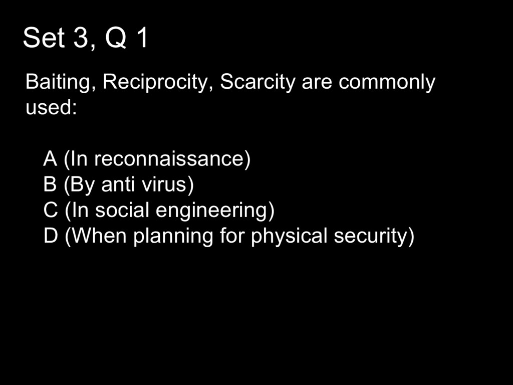 Set 3, Q 1 Baiting, Reciprocity, Scarcity are c...