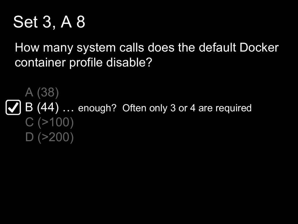Set 3, A 8 How many system calls does the defau...
