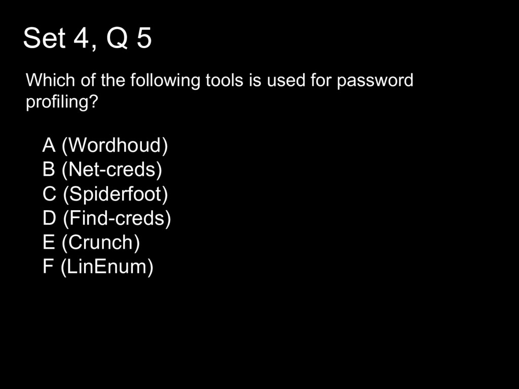 Set 4, Q 5 Which of the following tools is used...
