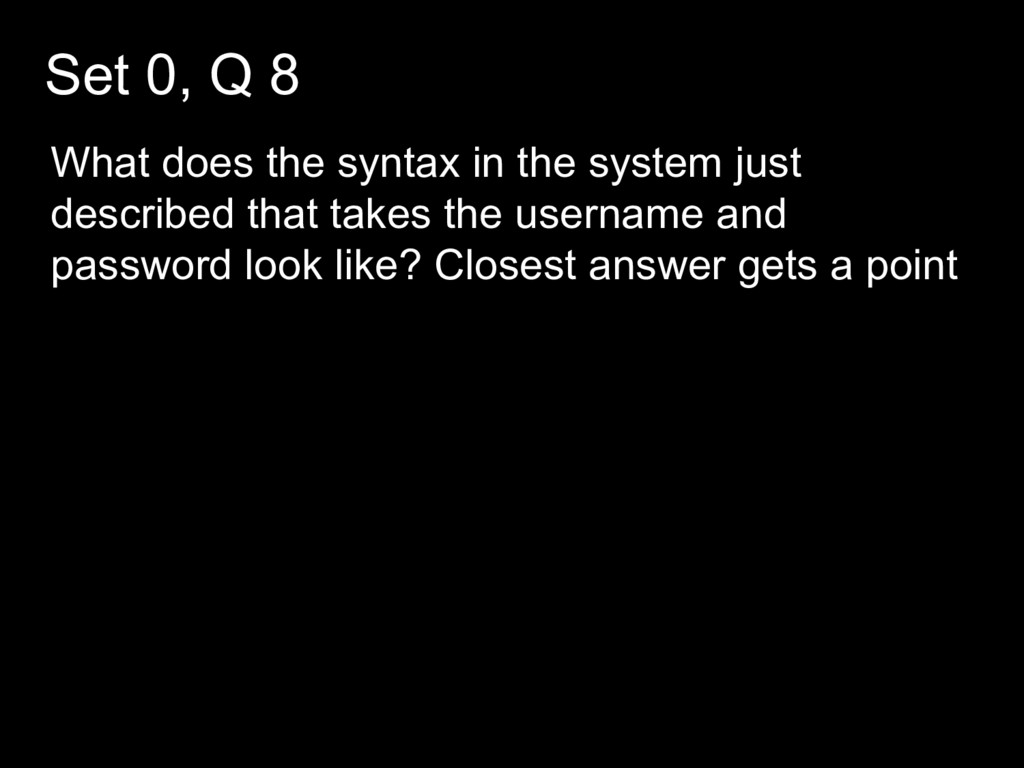 Set 0, Q 8 What does the syntax in the system j...