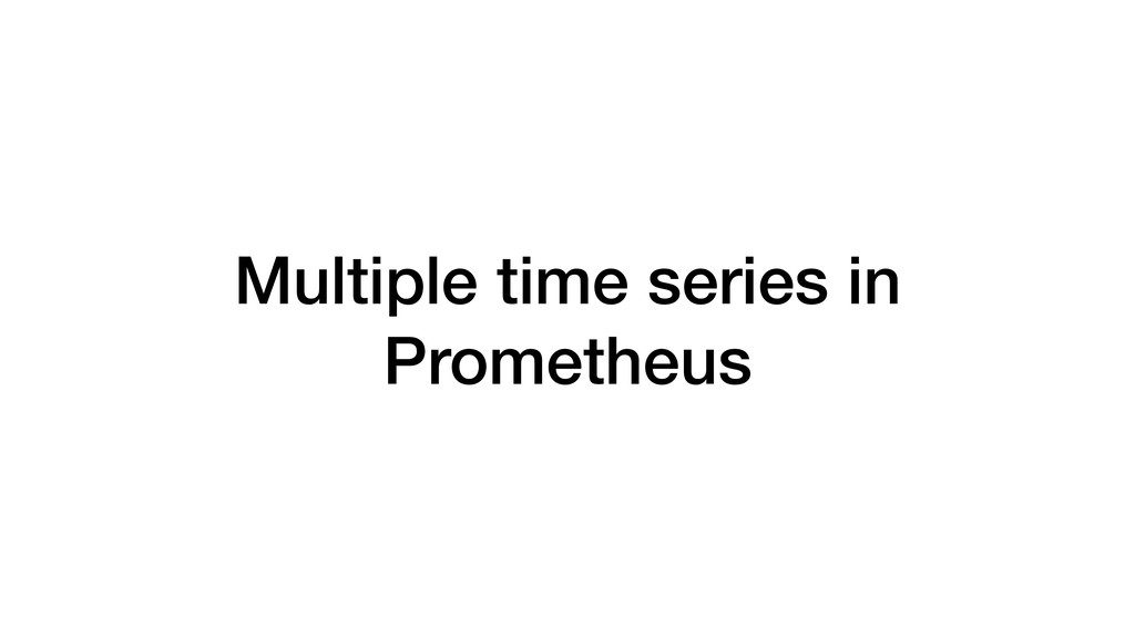 Multiple time series in Prometheus