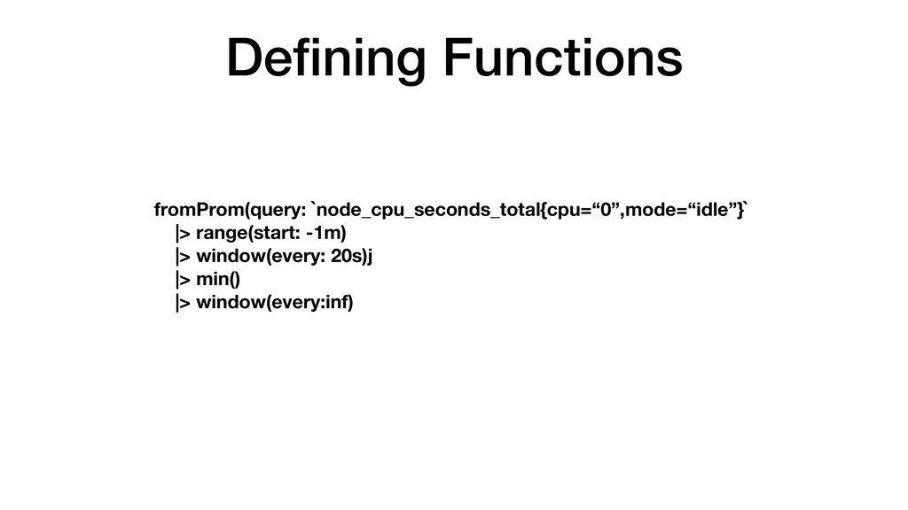 Defining Functions fromProm(query: `node_cpu_sec...