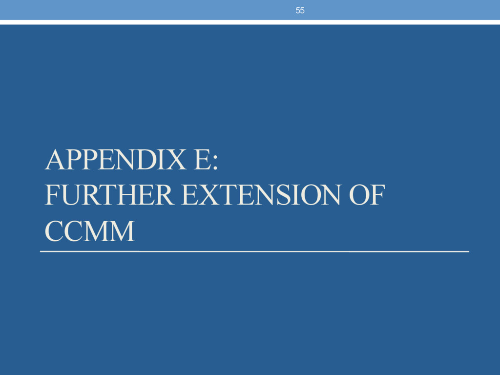 APPENDIX E: FURTHER EXTENSION OF CCMM 55