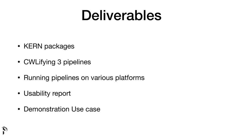 Deliverables • KERN packages  • CWLifying 3 pip...