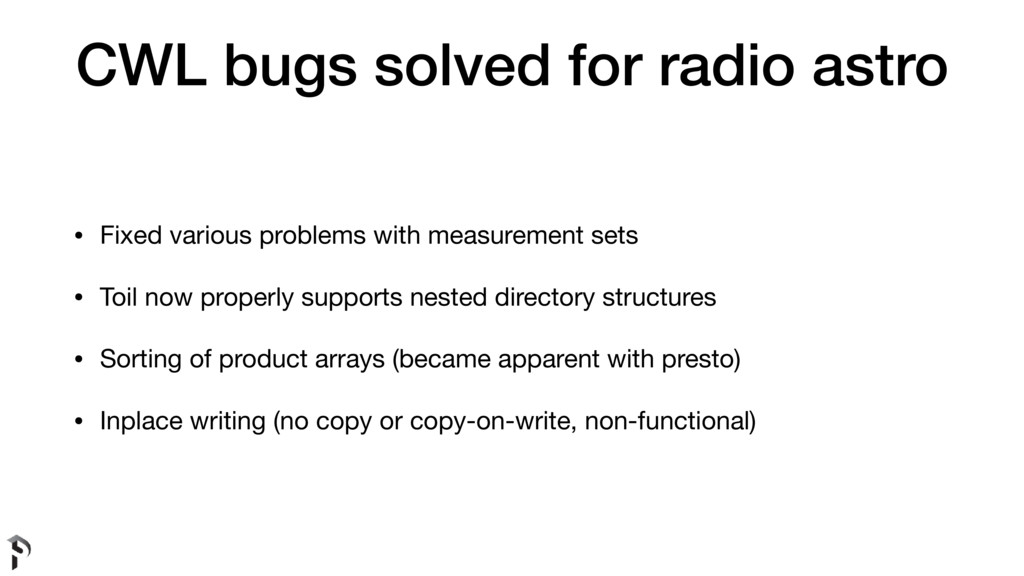 CWL bugs solved for radio astro • Fixed various...