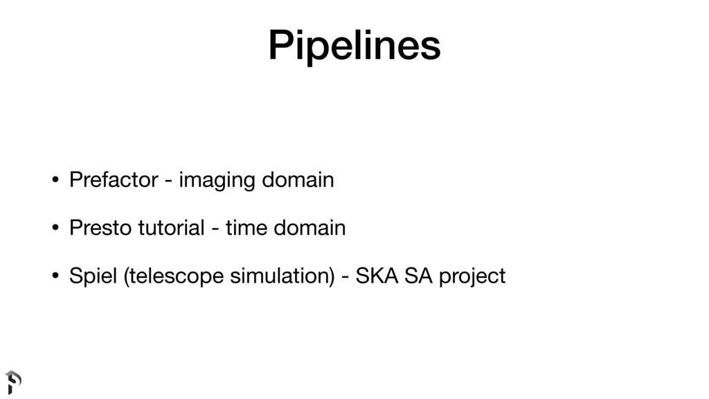 Pipelines • Prefactor - imaging domain  • Prest...