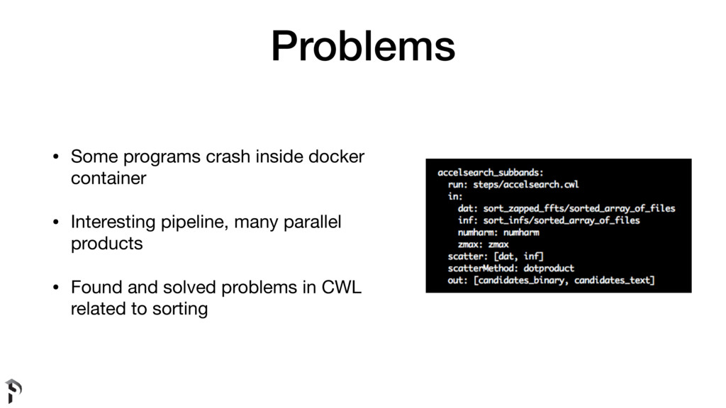 Problems • Some programs crash inside docker co...