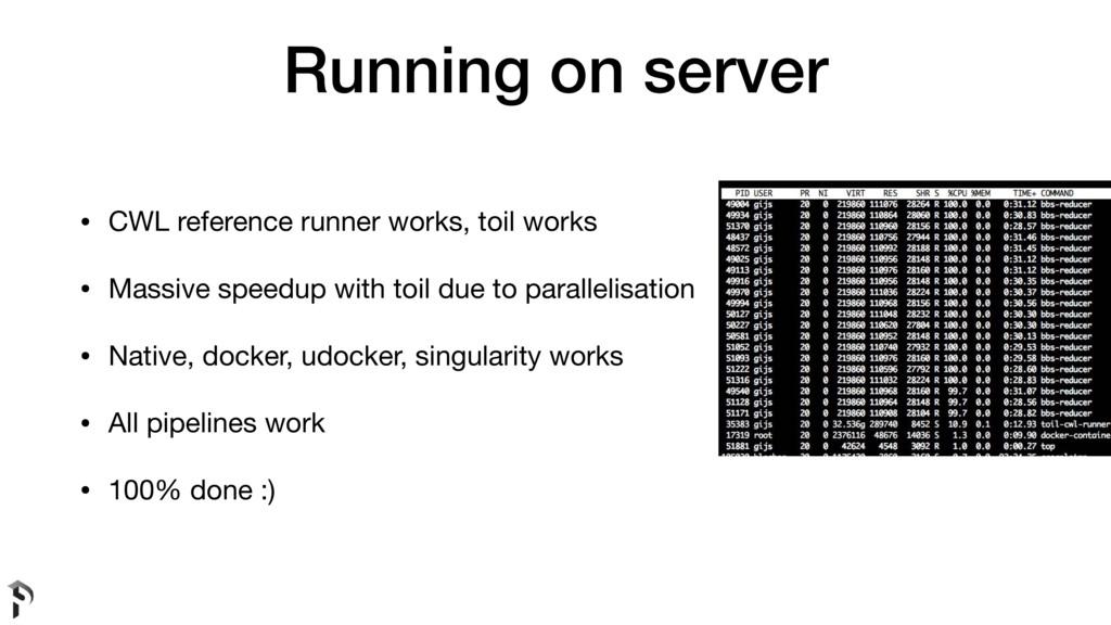 Running on server • CWL reference runner works,...
