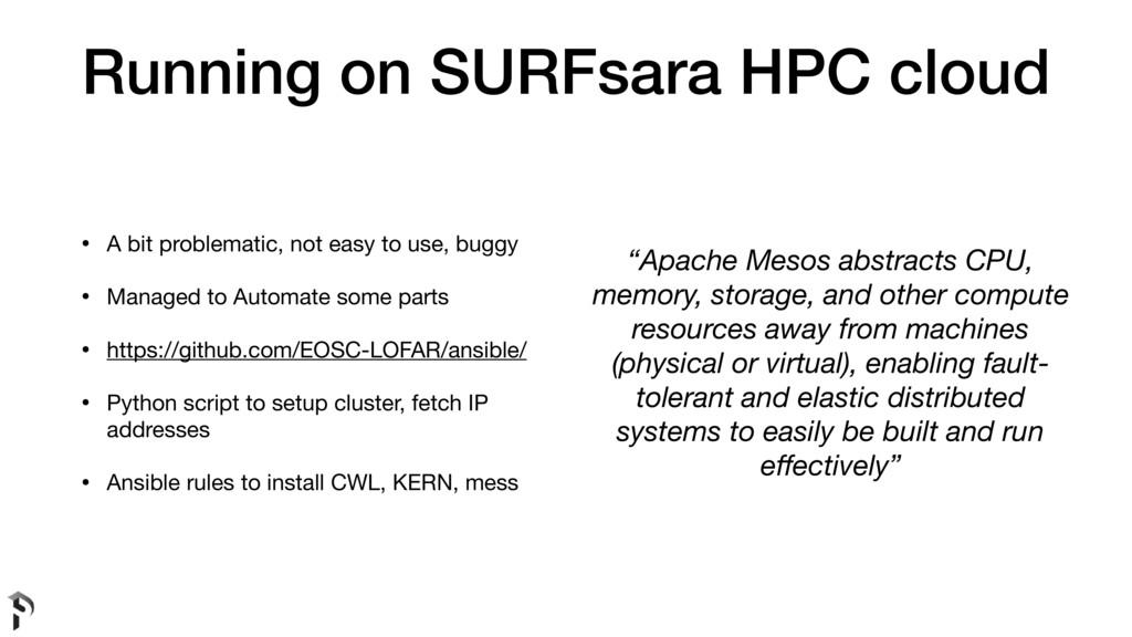 Running on SURFsara HPC cloud • A bit problemat...