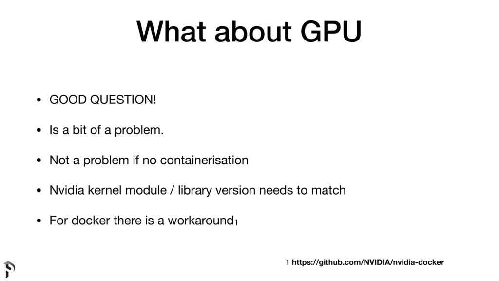 What about GPU • GOOD QUESTION!  • Is a bit of ...