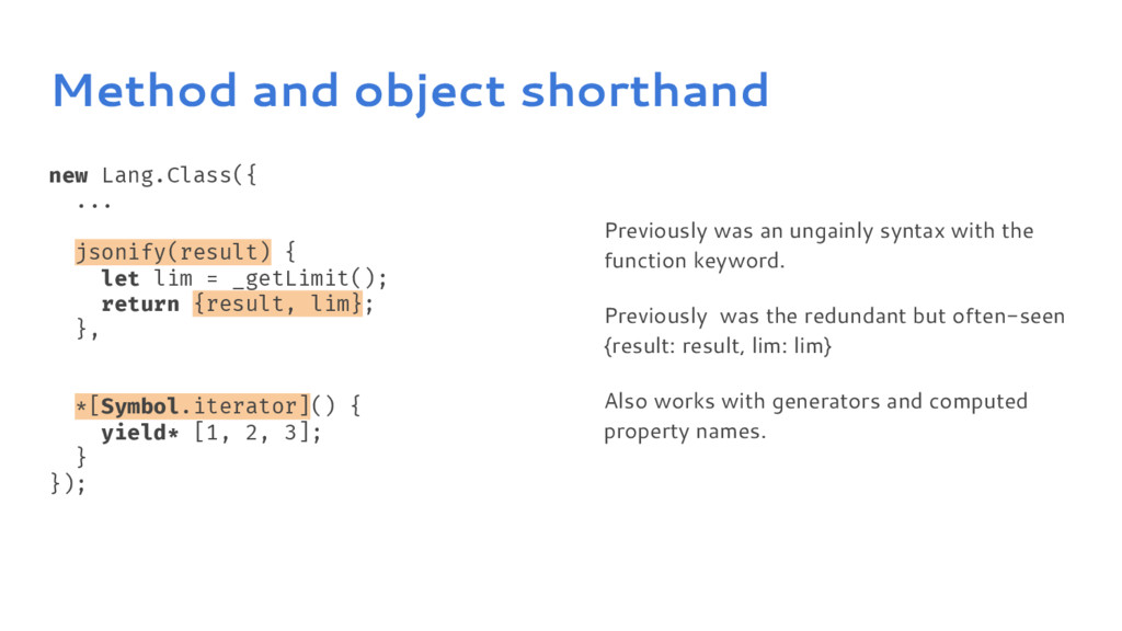 Method and object shorthand new Lang.Class({ .....
