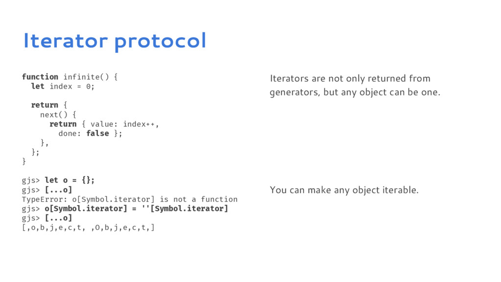 Iterator protocol function infinite() { let ind...