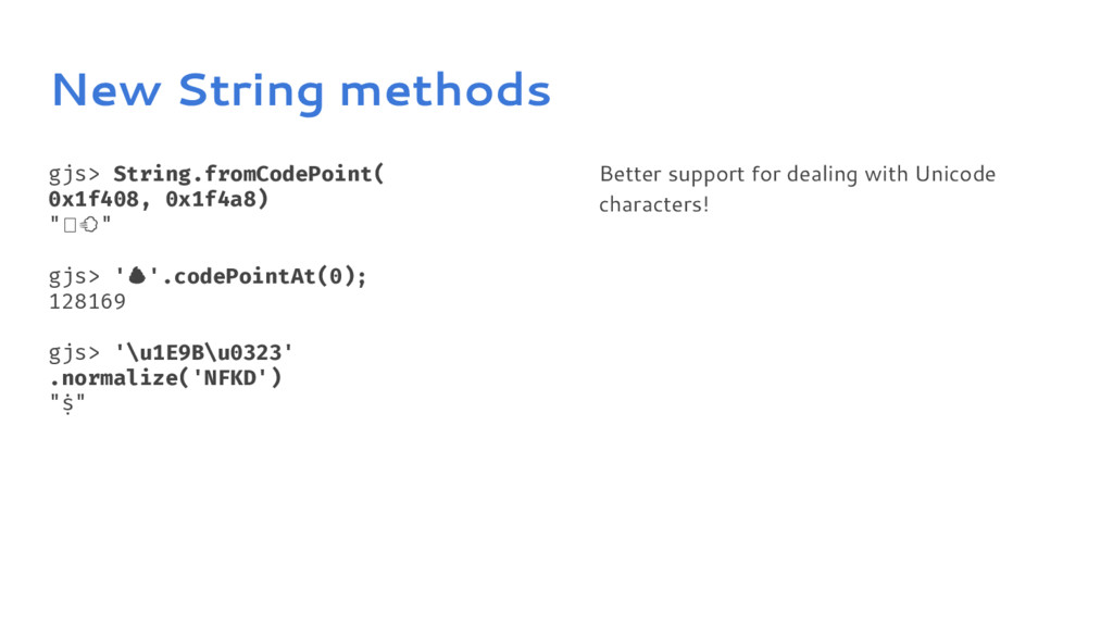 New String methods gjs> String.fromCodePoint( 0...