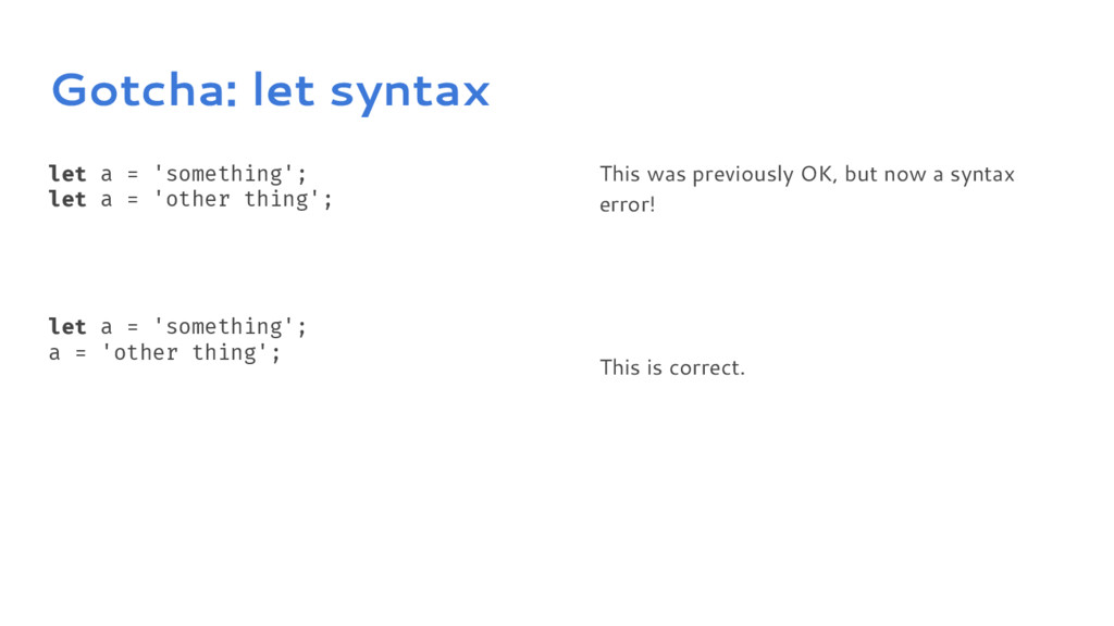 Gotcha: let syntax let a = 'something'; let a =...
