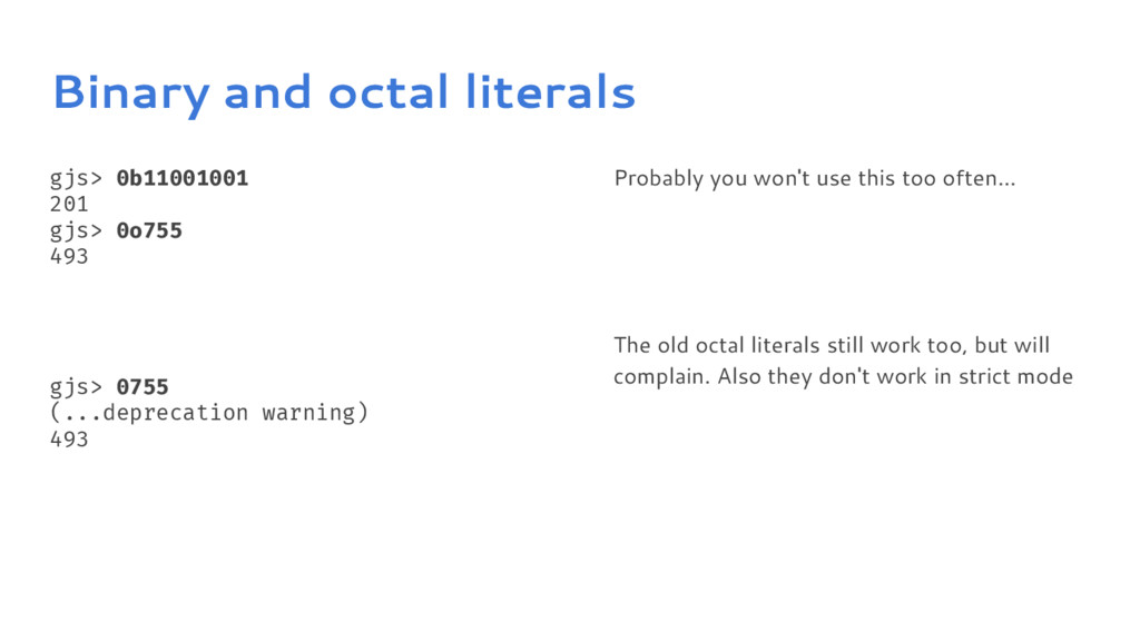 Binary and octal literals gjs> 0b11001001 201 g...