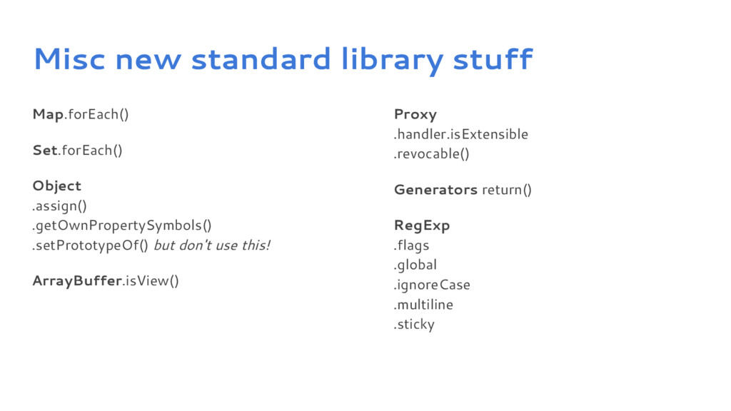 Misc new standard library stuff Map.forEach() S...