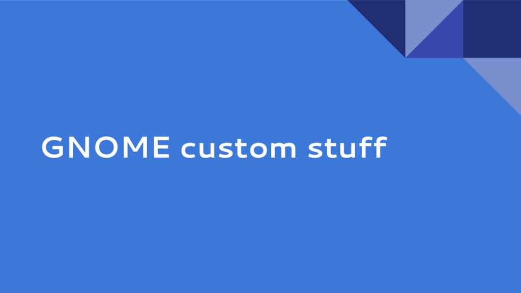 GNOME custom stuff