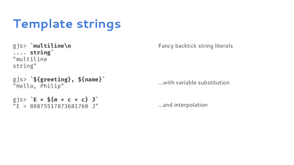 Template strings gjs> `multiline\n .... string`...