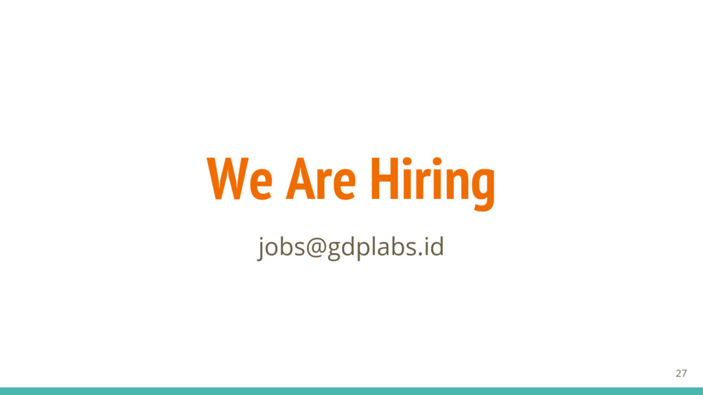 We Are Hiring jobs@gdplabs.id 27