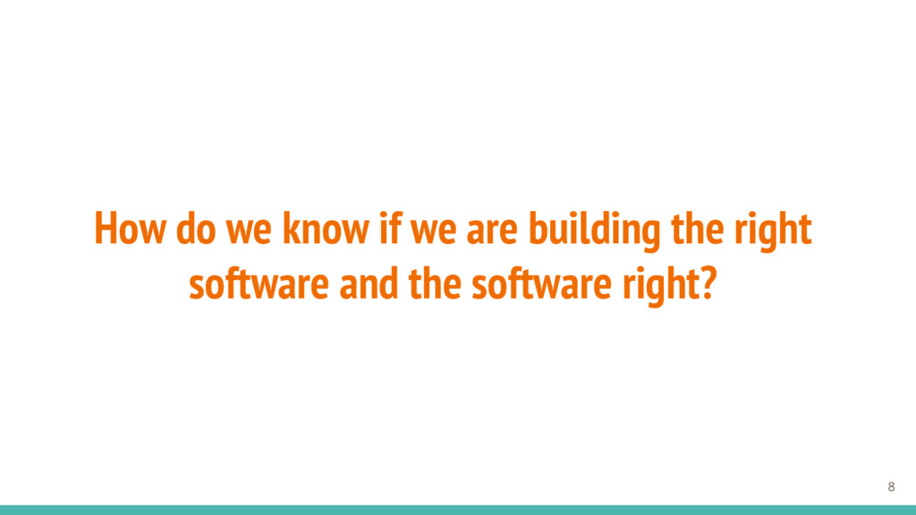 How do we know if we are building the right sof...