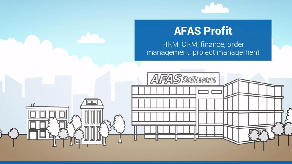 AFAS Profit HRM, CRM, finance, order management...