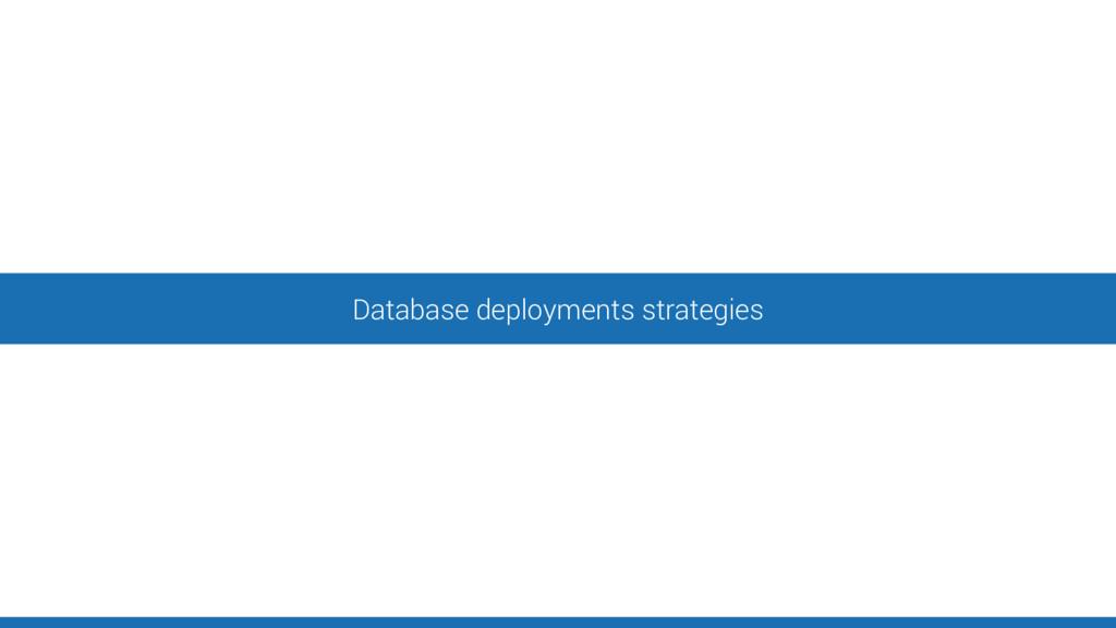 Database deployments strategies