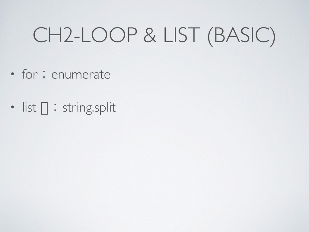 CH2-LOOP & LIST (BASIC) • for<enumerate! • list...