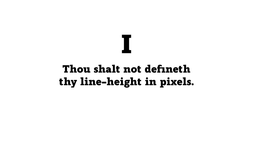 Thou shalt not defineth thy line-height in pixel...
