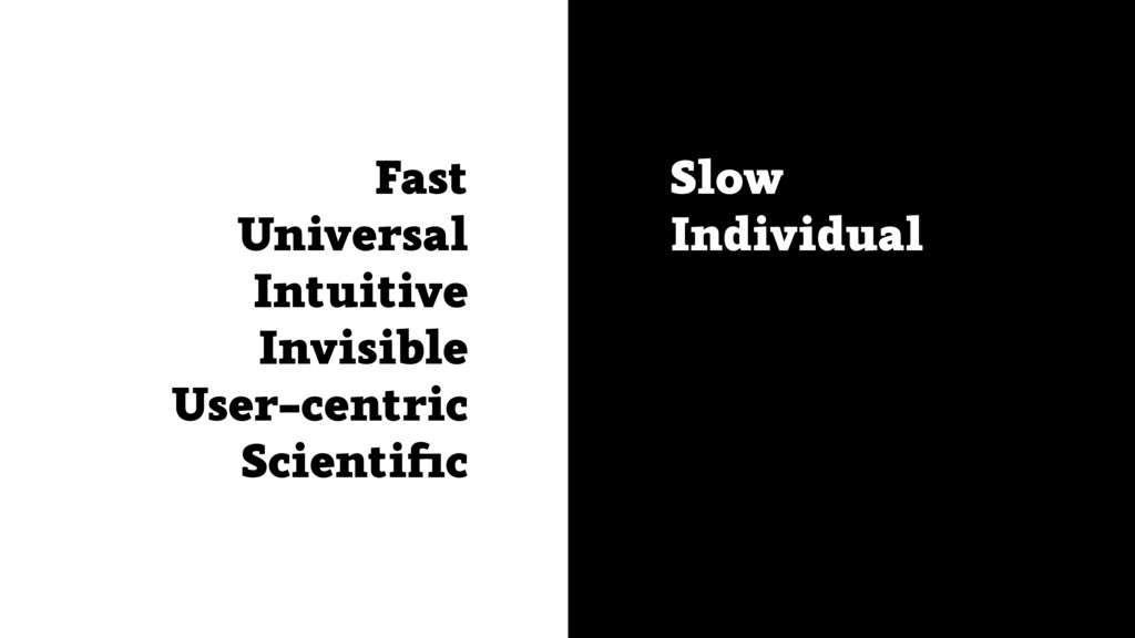 Fast Universal Intuitive Invisible User-centric...