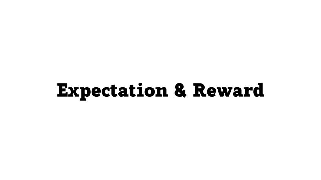 Expectation & Reward