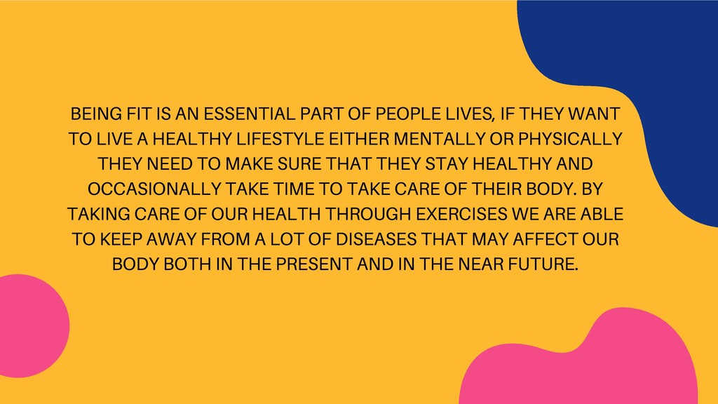 BEING FIT IS AN ESSENTIAL PART OF PEOPLE LIVES,...
