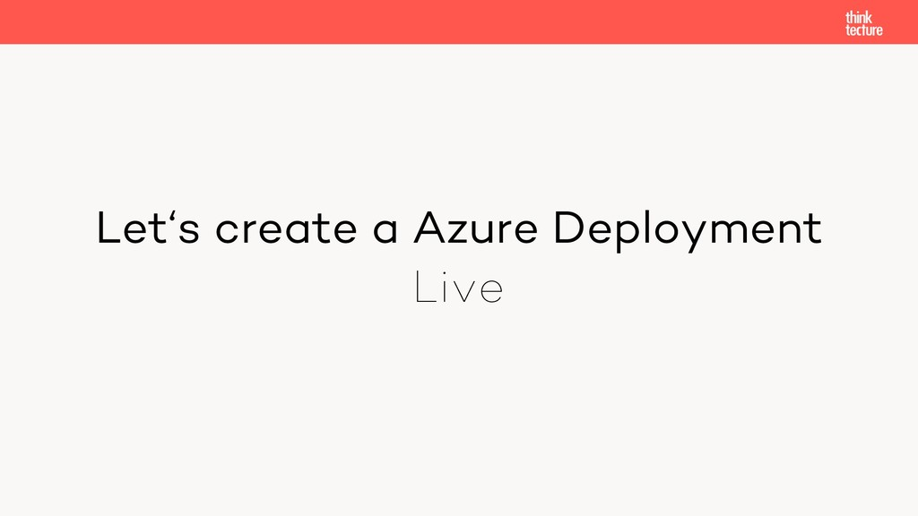 Let's create a Azure Deployment Live