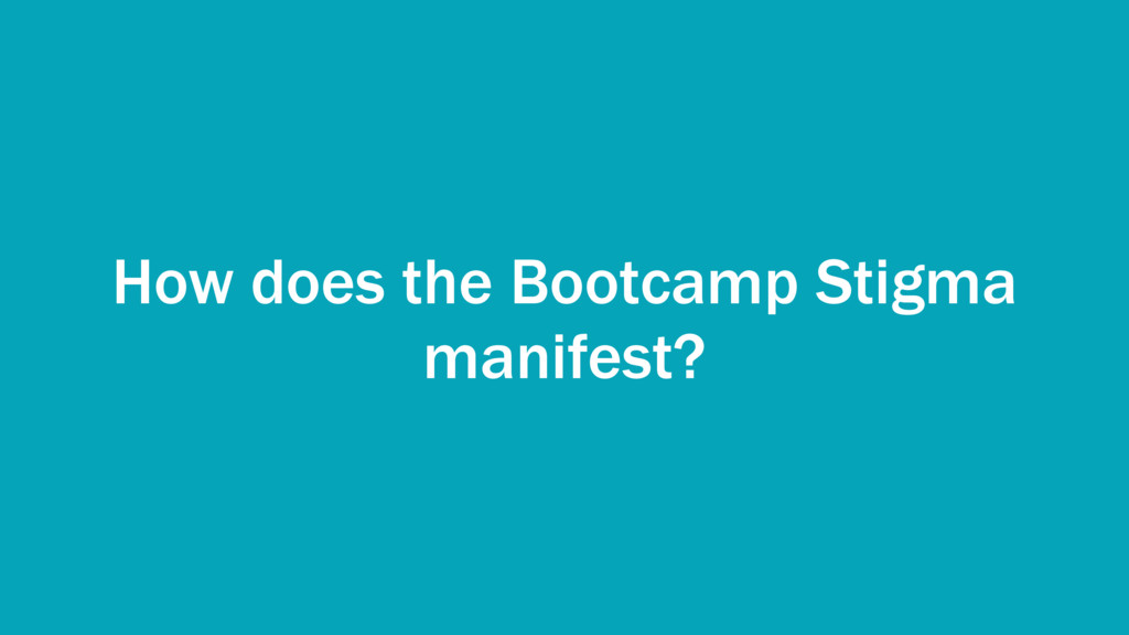 How does the Bootcamp Stigma manifest?