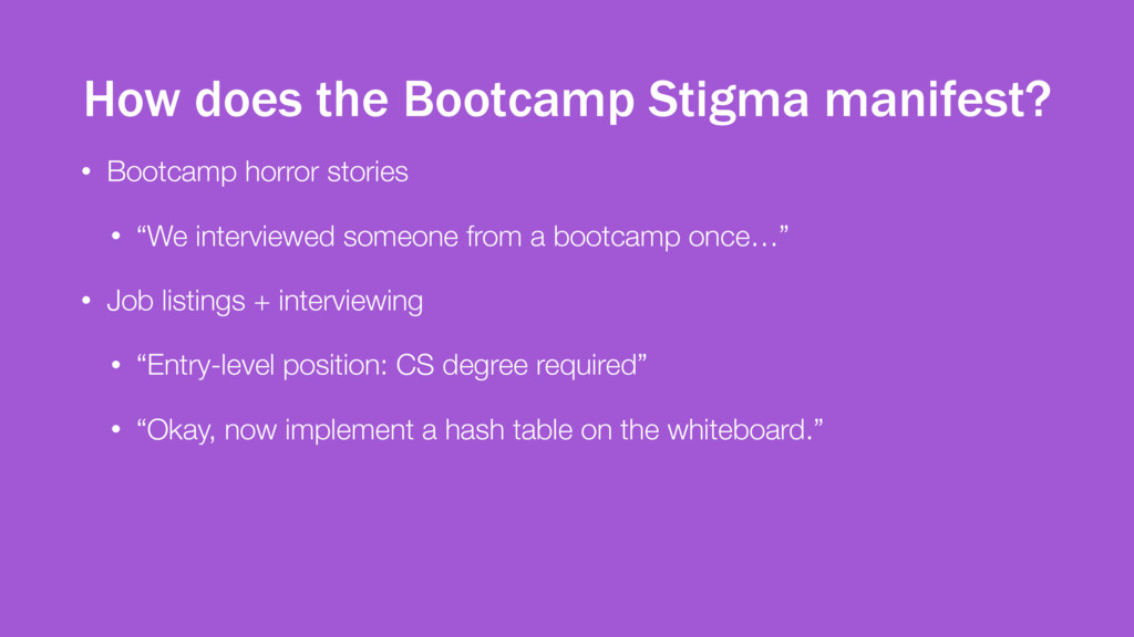 How does the Bootcamp Stigma manifest? • Bootca...