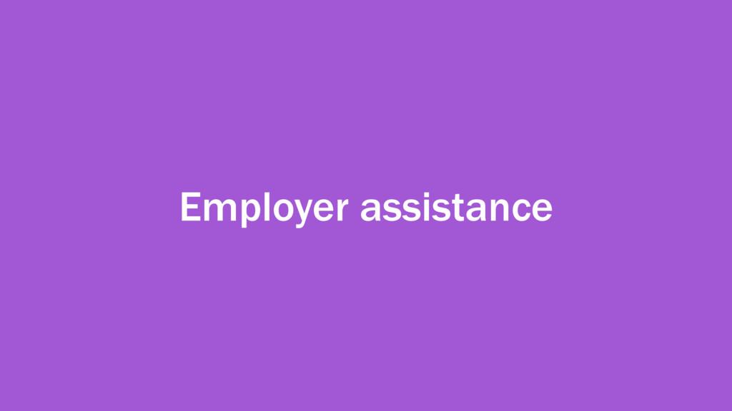 Employer assistance