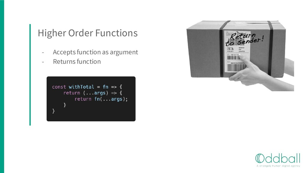 Higher Order Functions - Accepts function as ar...